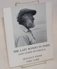 The Last Rondo in Paris (and other reversals); Dialogue Poems