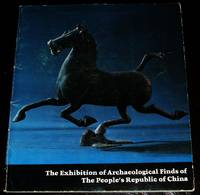 image of The Chinese Exhibition an Illustrated Handlist of the Exhibition of  Archaeological Finds of the People's Republic of China