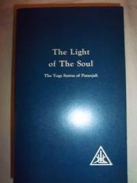 The Light of the Soul: Paraphrase of the Yoga Sutras of Pantanjali