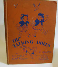 THE TALKING DOLLS by  G. R. and Zaida Nelson In Collabortion with Anne Stoddard Mills - Hardcover - 1930 - from Village Bookmarket and Biblio.com