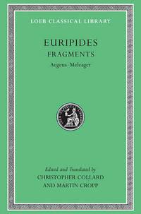 Fragments: Aegeus-Meleager