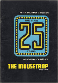 Peter Saunders Presents the First 25 Years of Agatha Christie's The Mousetrap 1952-1977