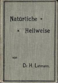 Die wichtigsten Kapitel der natürlichen (physikalische-diätetischen) Heilweise. Vierte Auflage der Physiatrischen Blätter