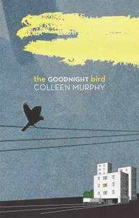 The Goodnight Bird by Colleen Murphy - Paperback - 2013 - from ThriftBooks and Biblio.com