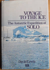 image of Voyage to the Ice: The Antarctic Expedition of SOLO