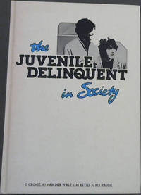 The Juvenile Delinquent in Society