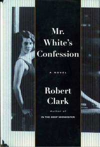 Mr. White's Confession (Signed First Edition)