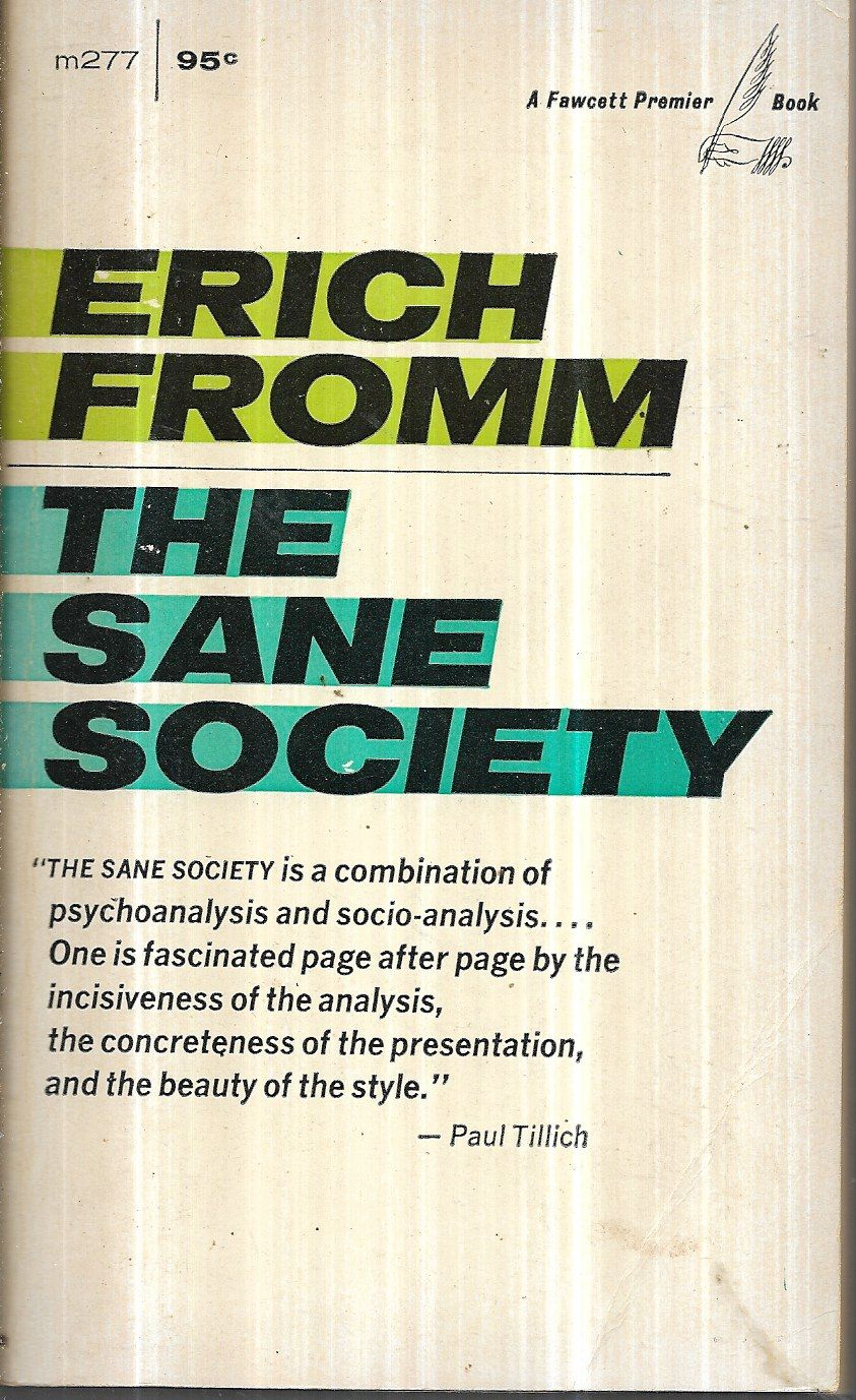 The Sane Society By Erich Fromm 1955