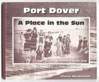 PORT DOVER:  A PLACE IN THE SUN.  A HISTORY OF PORT DOVER TOURISM.  VOLUME 1: 1669-1914.