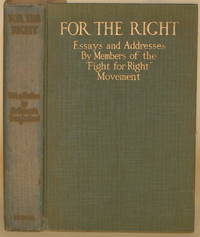 """FOR THE RIGHT Essays and Addresses by Members of the """"Fight for the Right  Movement"""" by fight For The Right Movement - First American Edition - 1918 - from Gravelly Run Antiquarians and Biblio.com"""