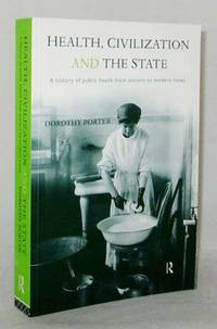 image of Health, Civilization and the State.  A History of Public Health from Ancient to Modern Times