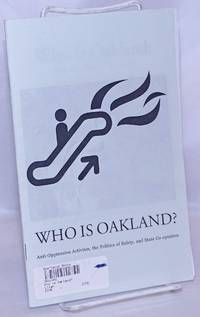 image of Who Is Oakland: Anti-Oppression Activism, the Politics of Safety, and State Co-optation