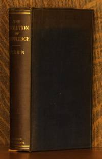 THE EVOLUTION OF KNOWLEDGE - A REVIEW OF PHILOSOPHY by Raymond St. James Perrin - First printing - 1905 - from Andre Strong Bookseller (SKU: 19077)