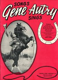 Songs Gene Autry Sings Containing New and Old Favorites that will Live Forever
