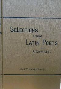 Selections from the Latin Poets:  Catullus, Lucretius, Tibullus,  Propertius, Ovid, and Lucan