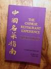THE CHINESE RESTAURANT EXPERIENCE : The Best of the Bay Area /A California Guide