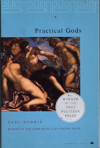 Practical Gods by  Carl Dennis - Paperback - First Edition - 2001 - from citynightsbooks (SKU: 8097)
