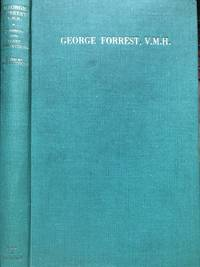 The Journeys and Plant Introductions of George Forrest