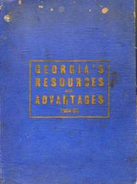 Advantage's of Georgia: For Those Desiring Homes in a Genial Climate 1904-1905