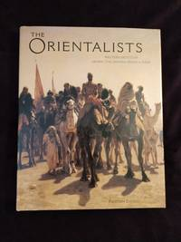THE ORIENTALISTS: WESTERN ARTISTS IN ARABIA, THE SAHARA, PERSIA & INDIA