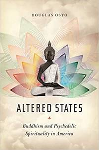 image of Altered States: Buddhism and Psychedelic Spirituality in America