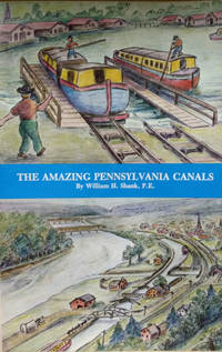 The Amazing Pennsylvania Canals:  160th Anniversary Edition