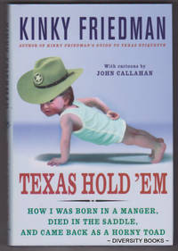 TEXAS HOLD 'EM : How I Was Born in a Manger, Died in the Saddle, and Came Back as a Horny Toad