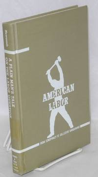 A plain man's talk on the labor question. With an introduction by Leon Stein & Philip Taft