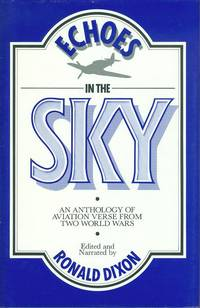Echoes in the Sky : An Anthology of Aviation Verse from Two World Wars.