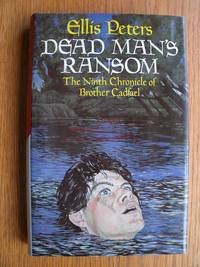 Dead Man's Ransom: The Ninth Chronicle of Brother Cadfael