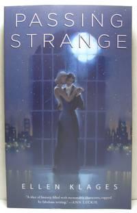 Passing Strange by  Ellen Klages - Paperback - Signed First Edition - 2017 - from West Side Books (SKU: 2177)