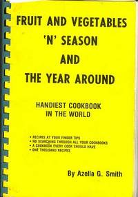Fruit and Vegetables 'n' Season and the Year Around: Handiest Cookbook in the World by Smith, Azella G - 1978