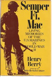 Semper Fi, Mac Living Memories of the U.S. Marines in World War II