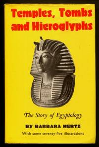 Temples, Tombs and Hieroglyphs : The Story of Egyptology