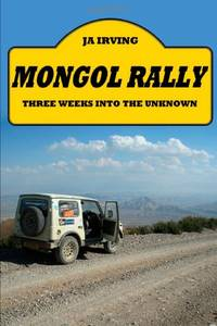 image of Mongol Rally - Three Weeks Into The Unknown