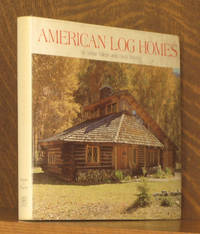 AMERICAN LOG HOMES by Arthur Theide - Hardcover - Fourth printing - 1986 - from Andre Strong Bookseller and Biblio.com