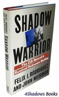 Shadow Warrior: CIA Hero of a Hundred Unknown Battles by Weissman, John