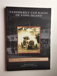 Vanderbilt Cup Races of Long Island (Images of Sports: New York)