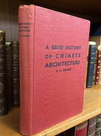 A BRIEF HISTORY OF CHINESE ARCHITECTURE by  D. G Mirams - First Edition - 1940 - from Second Story Books (SKU: 1335899)