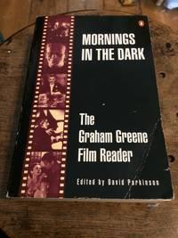 image of Mornings in the Dark: The Graham Greene Film Reader