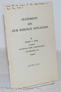 image of Statement on our foreign situation by Ernest T. Weir, chairman National Steel Corporation, Pittsburgh, PA., January 5, 1951