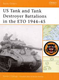 Battle Orders No.10: US Tank and Tank Destroyer Battlions in the ETO 1944-45