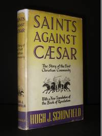 Saints Against Caesar: The Rise and Reactions of the First Christian Community