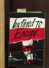 Inclined to Escape : Second / 2nd Edition [A Russian Biography of Life Inside the Soviet Union, Socialist Culture, Political Torture, Prisons, Black Market, Social Unrest Among Its People, gripping]