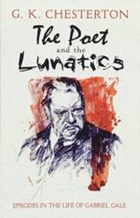 The Poet and the Lunatics: Episodes in the Life of Gabriel Gale (Dover Books on Literature &...