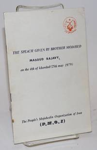 The speach [sic] given by brother mojahed Masoud Rajavy on the 4th of khordad (25th may 1979)