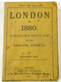 London in 1880. Illustrated with Bird's-Eye Views of the Principal Streets. Also Its Chief Suburbs and Environs by  Herbert Fry - Paperback - First Edition - 1880 - from Resource Books, LLC and Biblio.com