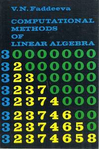 Computational Methods Of Linear Algebra by Faddeeva  V. N - Paperback - First Edition - 1959 - from Marlowes Books and Biblio.com