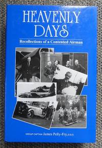 image of HEAVENLY DAYS:  RECOLLECTIONS OF A CONTENTED AIRMAN.