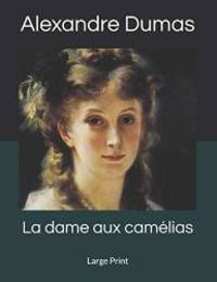 image of La dame aux camélias: Large Print (French Edition)